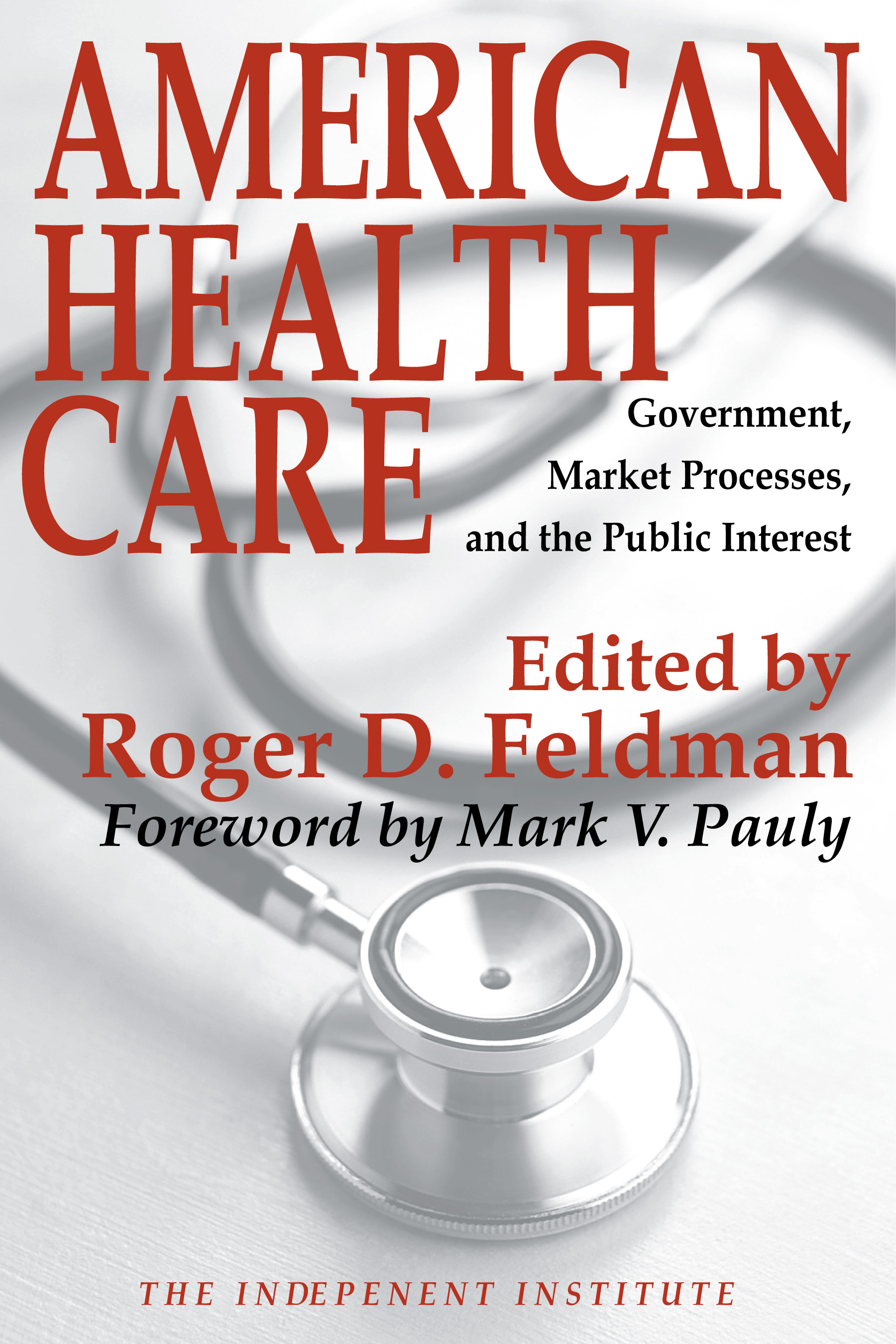 American Health Care Government Market Processes And The Public