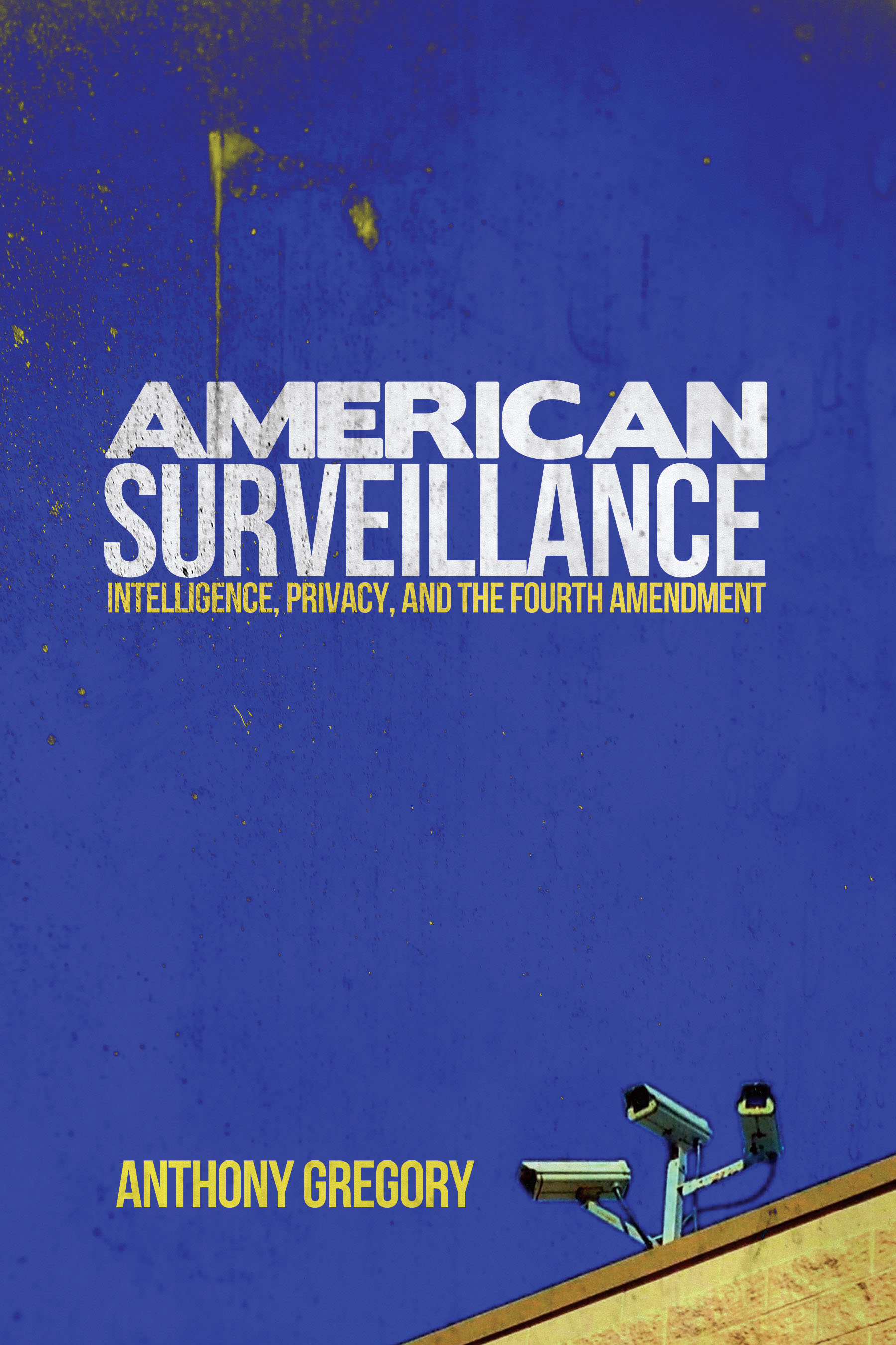 american surveillance intelligence privacy and the fourth amendment high resolution cover
