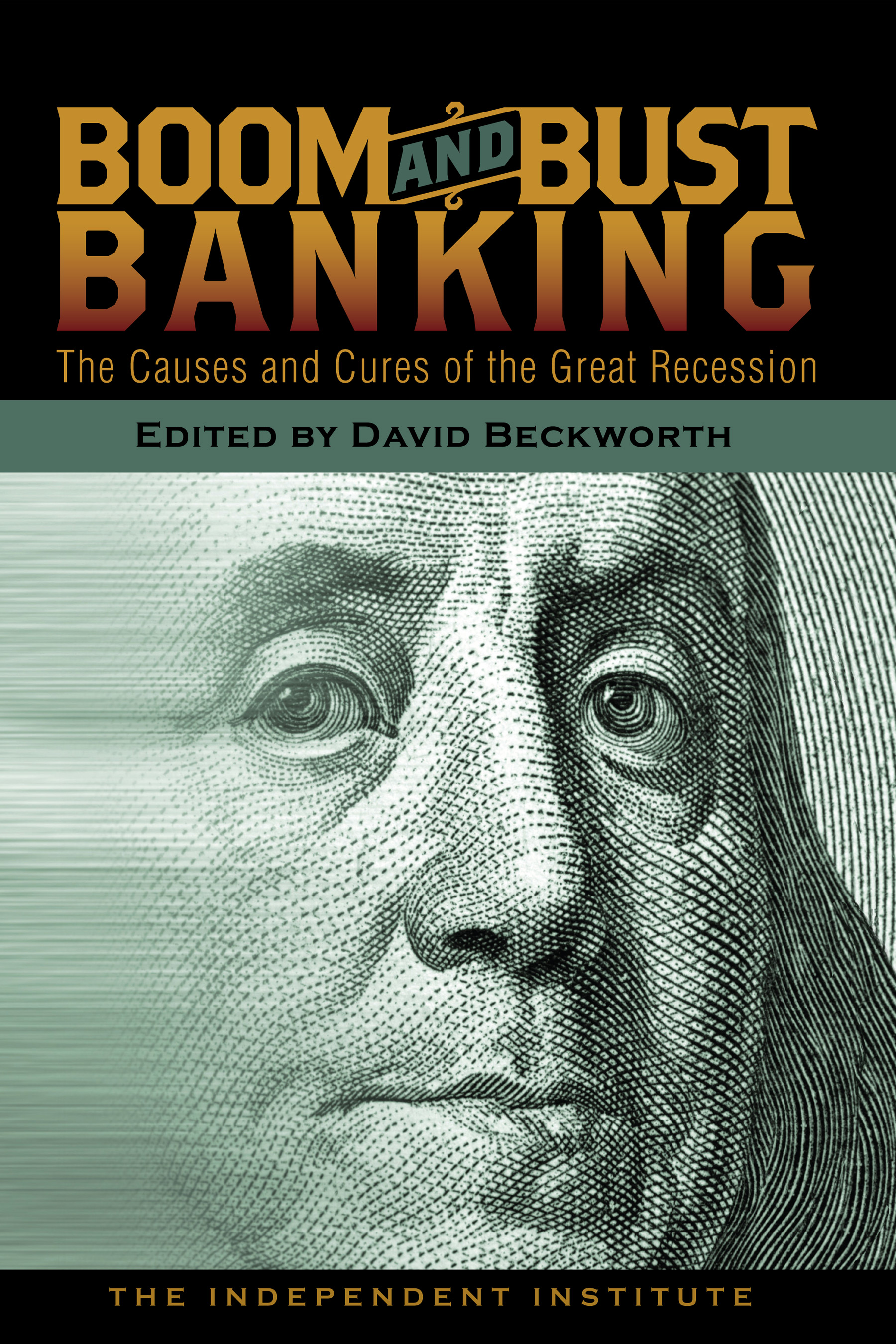 boom and bust banking  the causes and cures of the great