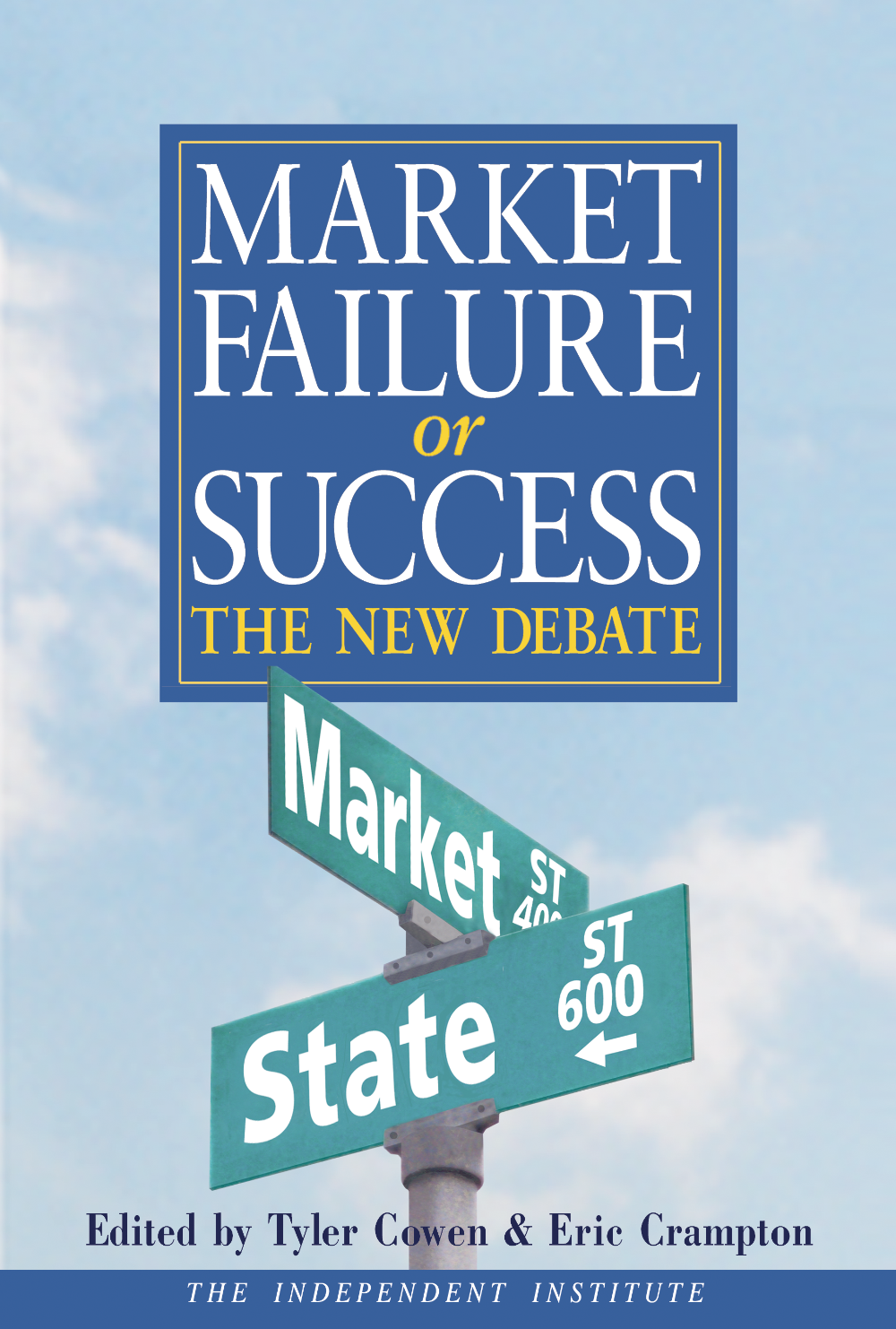 market failure or success books the institute new economic theories prompt us to ask a host of questions related to public policy does the fact that buyers and sellers possess different