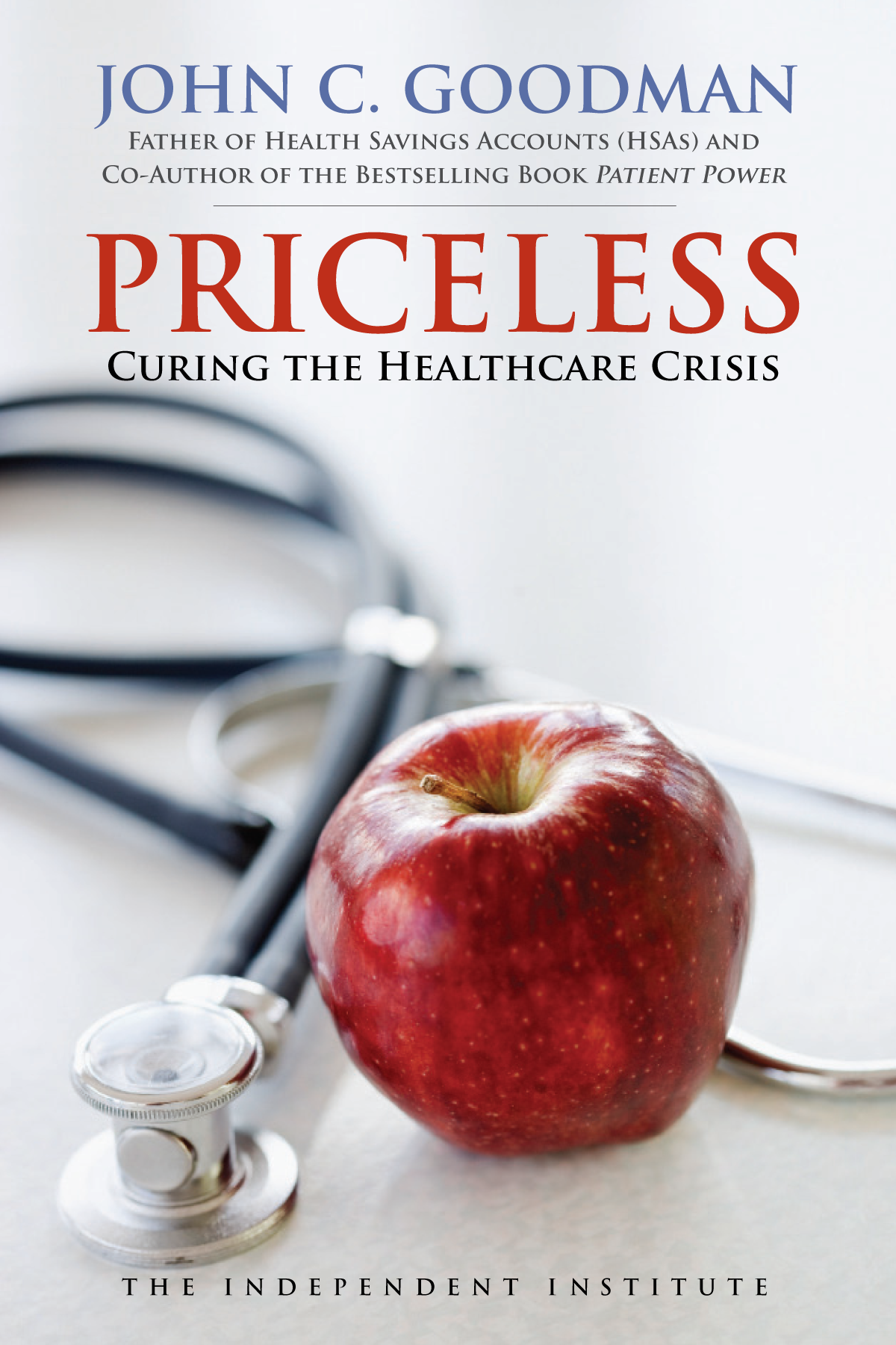 Priceless Curing The Healthcare Crisis By John C Goodman