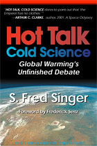 Hot Talk, Cold Science: Global Warming�s Unfinished Debate