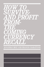 How to Survive and Profit from the Coming Currency Recall