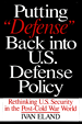 "Putting ""Defense"" Back into U.S. Defense Policy"