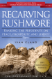 Recarving Rushmore (Updated Edition)