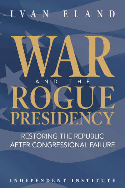 War and the Rogue Presidency