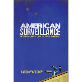 American Surveillance: Intelligence, Privacy, and the Fourth Amendment