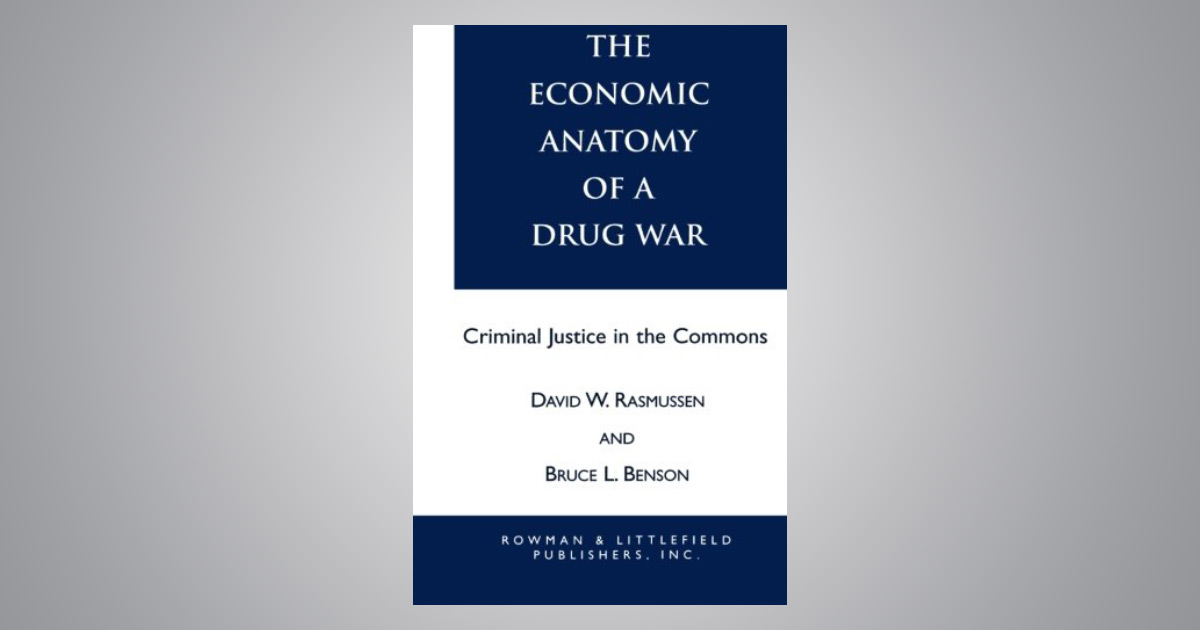The Economic Anatomy of a Drug War: Criminal Justice in the Commons ...